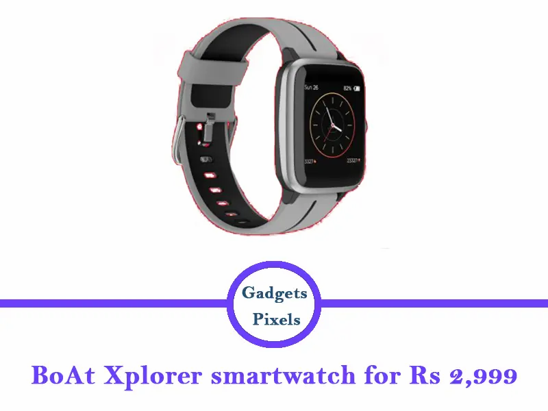 boAt Watch Xplorer Best Price in India 2021, Specs & Review ...