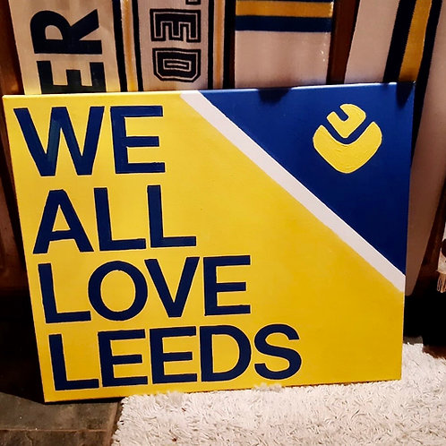 WE ALL LOVE LEEDS hand painted canvas 60cm x 50cm