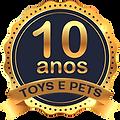 Selo 10 Anos Toys e Pets.png