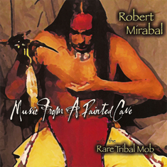 Music From A Painted Cave | Robert Mirabel