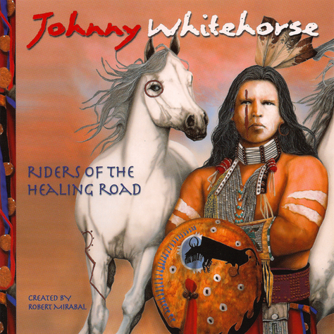 Riders of the Healing Road | Johnny Whitehorse