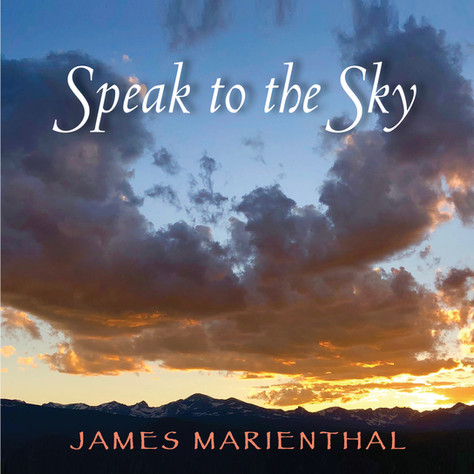 Speak to the Sky | James Marienthal