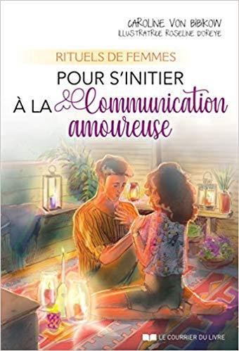 Rituels de Femmes pour s'initier à la Communication Amoureuse - Editions Trédaniel