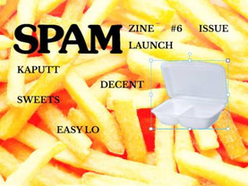 (LAUNCH) SPAM ZINE #6 - CHIPS & CHEESE