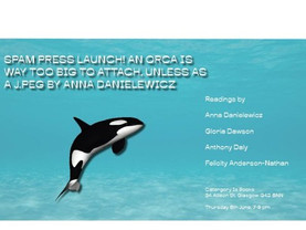 (LAUNCH)An Orca is Way Too Big to Attach, Unless as a JPEG, by Anna Danielewicz