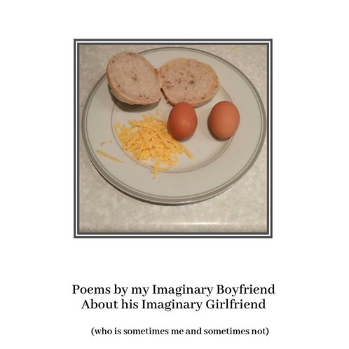 Poems by my Imaginary Boyfriend about his Imaginary Girlfriend, Hannah Read