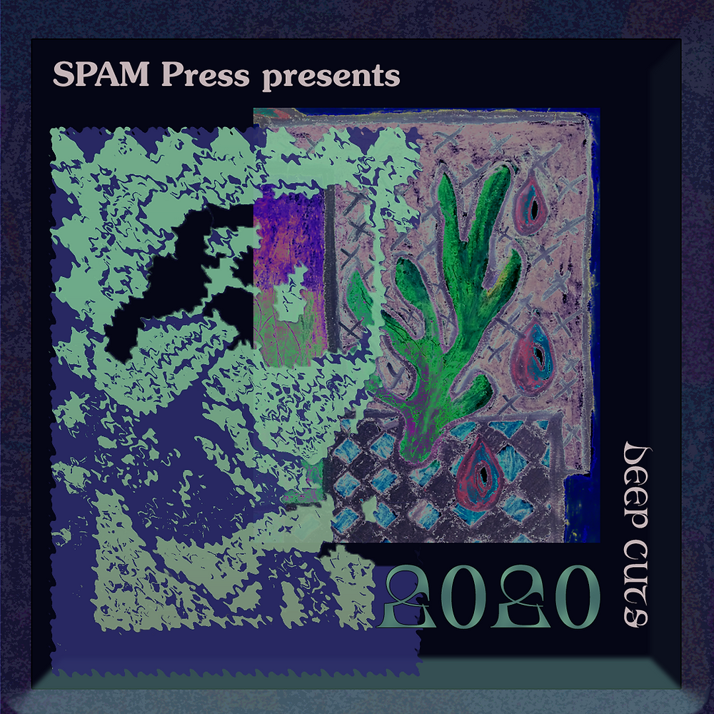 Frizzy shapes mint green appeaer above a fuzzy illustration of a house plant on a tiled floor weeping pink fat tears, all this occurs against a black background with superimposed text which reads SPAM Press presents Deep Cuts 2020 in pale pink and pale green font