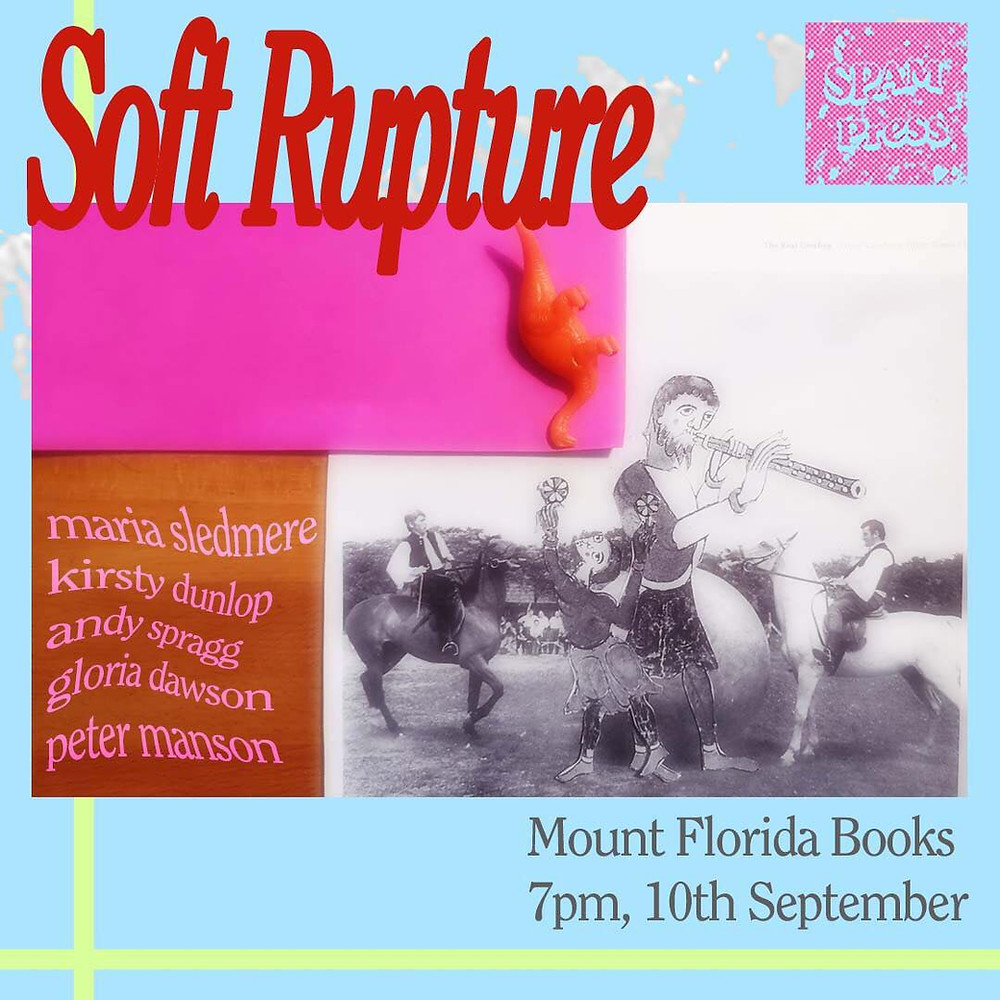 Poster for 'Soft Rupture' with title in red writing against pale blue background on top of which sits a black and white image of men on horses alonngside a drawing of a medieval person playing the flute. At the top right is SPAM Press written in a glitchy pink block of colour. On the left is written the five readers in glitchy swirling pink writing against a wooden background block of colour.