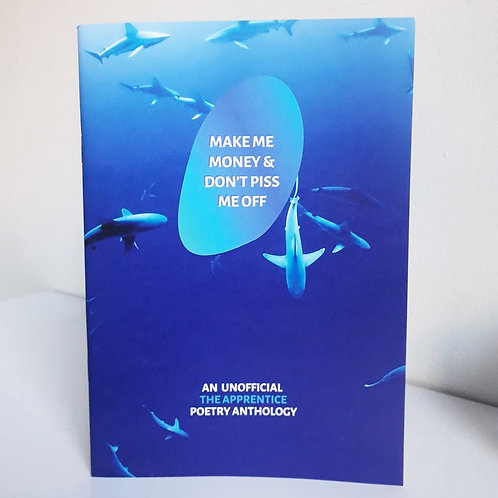 The Apprentice Poetry Anthology - Make me Money & Don't Piss Me off