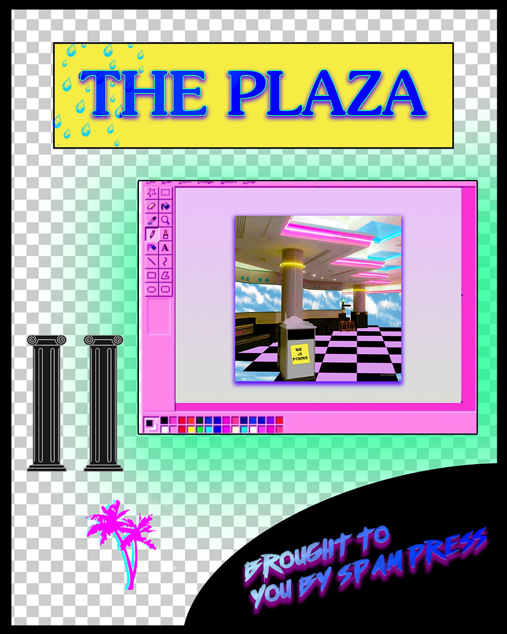 a vaporwave style plaza environment on checkerboard background with two columns and pink palm trees with text THE PLAZA BROUGHT TO YOU BY SPAM PRESS