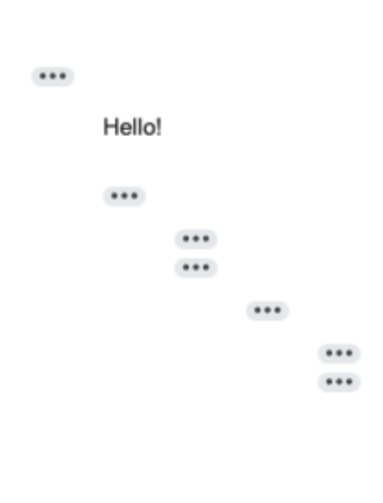 Hello! followed by chat ellipses cascading across white background