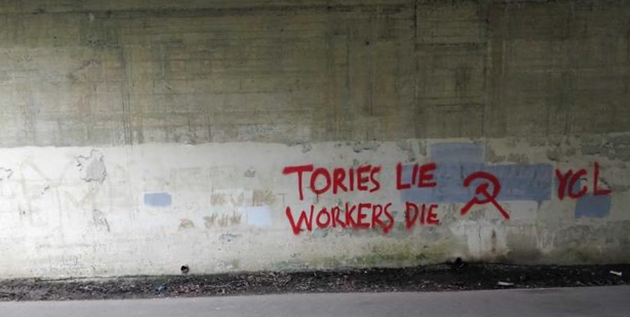 'Tories Lie Workers Die' YCL tag on wall