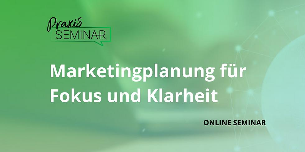 """Praxis-Seminar """"Marketingplanung für Fokus und Klarheit"""""""