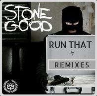 Stonegood - Run That EP