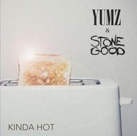 YUMZ & Stonegood - Kinda Hot
