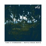 YUMZ & Stonegood - Waffle House Mafia