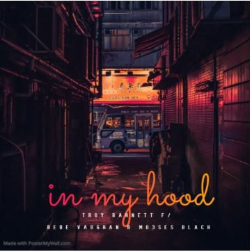 IN MY HOOD (Troy Barnett)