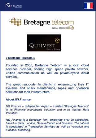 "NG Finance assisted ""Bretagne Telecom"" in its Financial Instruments Valuation and in its Interest Ra"