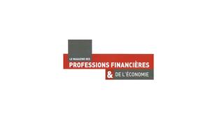 """Magazine des professions financières & de l'économie - """"Etre capable d'apporter une"""