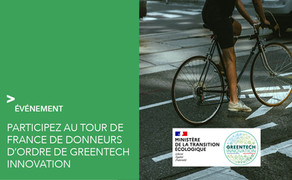 Participez au tour de France de donneurs d'ordre de GreenTech Innovation