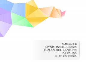 Smjernice javnim institucijama Tuzlanskog kantona za rad sa LGBTI osobama