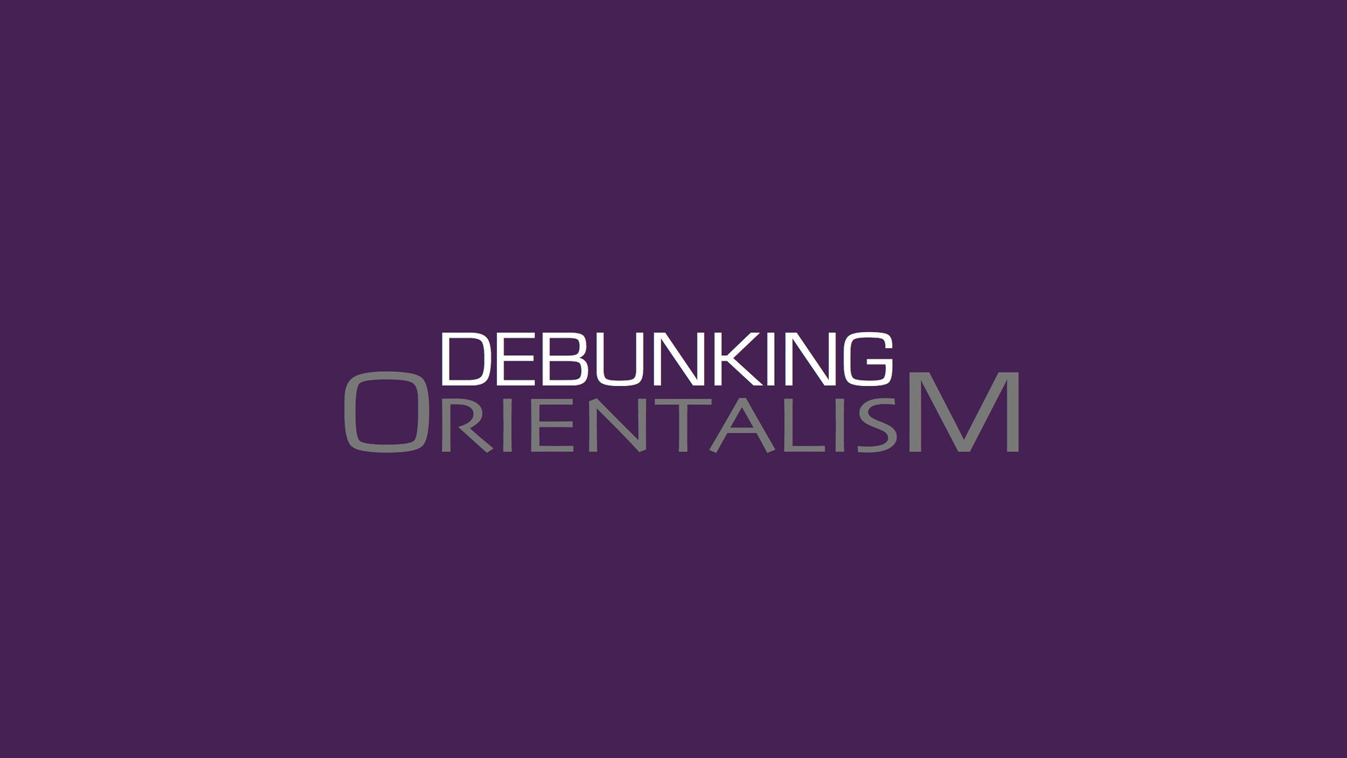 Debunking Orientalism