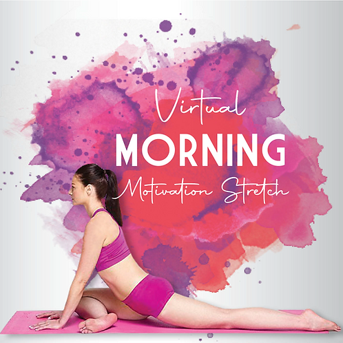 Virtual Morning Motivation Stretch