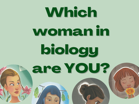 Which Woman in Biology are YOU?