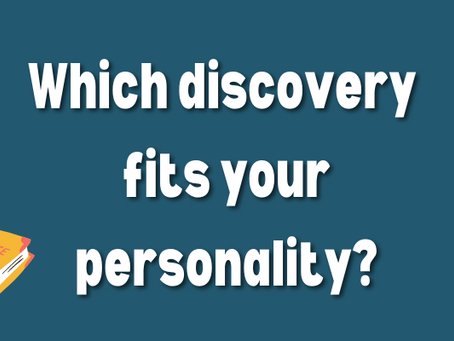 Which discovery fits your personality?