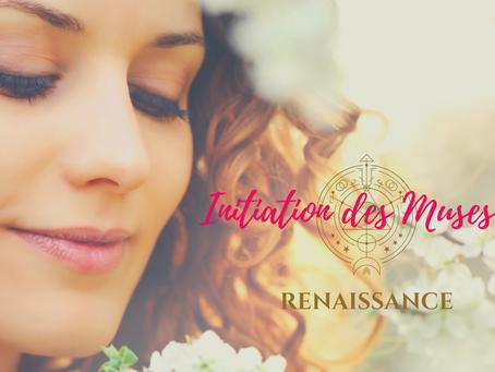 Initiations des Muses : Ma Renaissance
