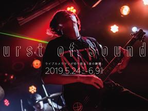 2019 5/24 fri-6/9 sun Photoexhibition for Livecameraman 「Burst of Sounds」