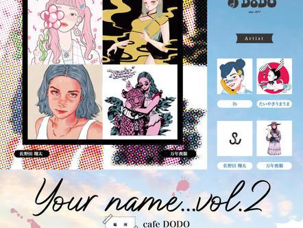 【展示】2021 8.20 fri-9.12 sun  Group Exhibition [Your name... vol.2]
