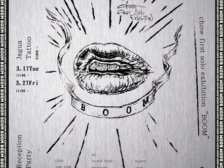 【展示】2020.3.13 fri-3.27 sun chow solo exhibition [BOOM]