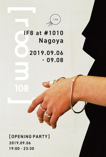 2019 9/6 fri-9/8 sun IF8 POPUP STORE -room 108 【IF8】-