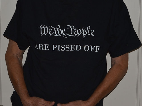 We The People  are pissed off