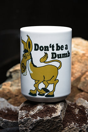 Don't Be A Dumb Ass
