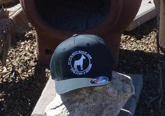 If its not Half Ass  Its Just a Horse Ball Cap