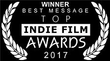 BEST MESSAGE - Indie Film Awards - 2017.