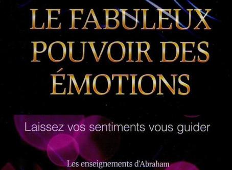 LE FABULEUX POUVOIR DES EMOTIONS de Esther et Jerry Hicks