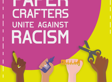 Together We Are Stronger| Paper Crafters Unite Against Racism