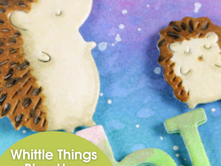 Whittle Things Blog Hop | SNS & Poppystamps