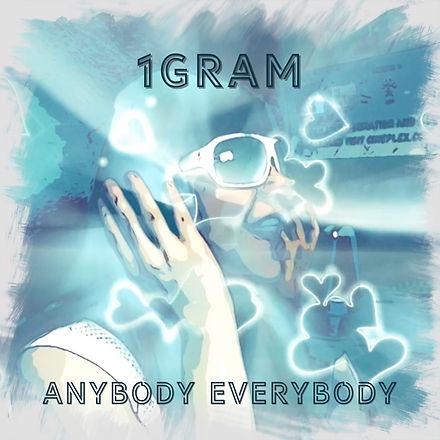 1gram-anybodyeverybody.jpg