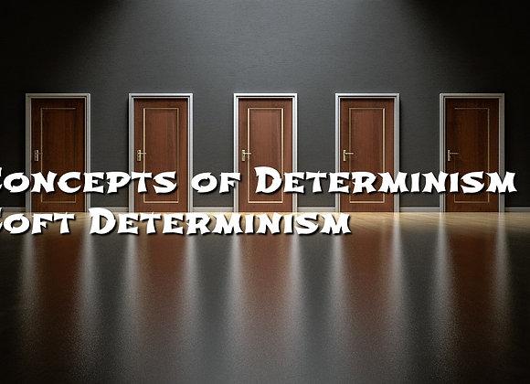 Concepts of Determinism - Soft Determinism