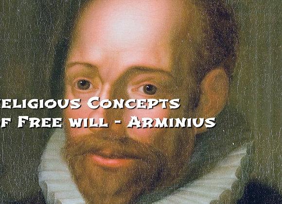 Religious Concepts of Free Will - Arminius