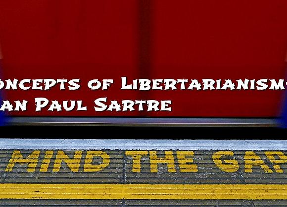 Concepts of Libertarianism - Jean Paul Sartre