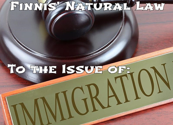 The Application of Finnis' Natural Law to the Issue of Immigration