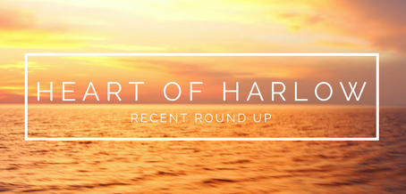 HEART OF HARLOW RECENT ROUND UP