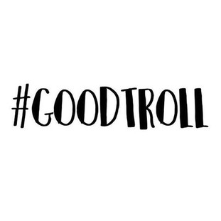 What is the #goodtroll?