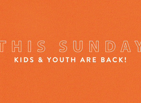 Youth & Kids Ministry Are Back!