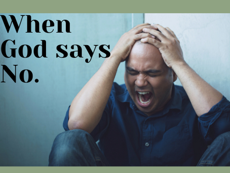 WHEN GOD SAYS 'NO' - by Daisy Adongo